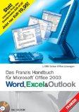 Das Franzis Handbuch für Microsoft Office 2003 Word, Excel und Outlook