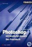 Photoshop mit JavaScript steuern - Das Praxisbuch